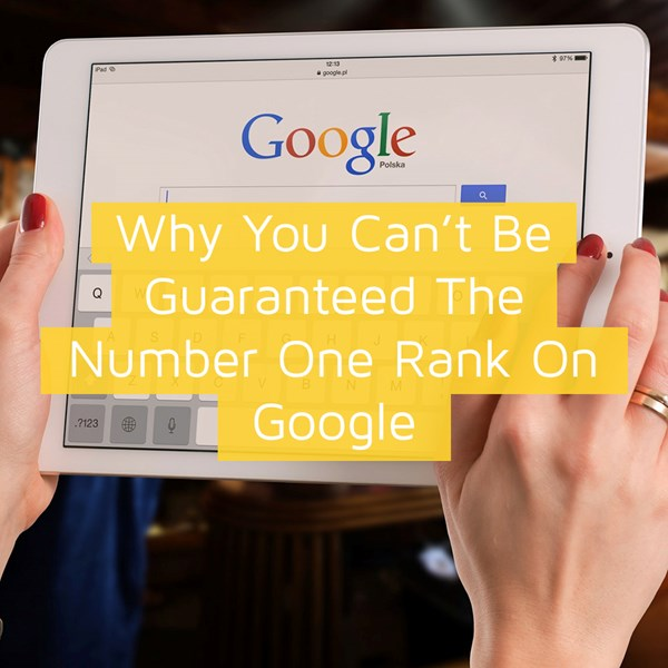 Why You Can't be Guaranteed The Number One Rank On Google