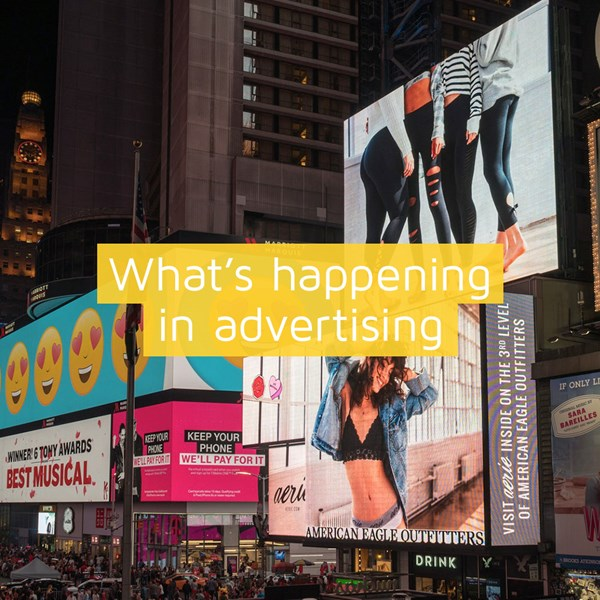 What's happening in advertising.